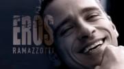 Eros Ramazzotti - Amore Contro /с Превод/
