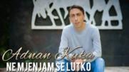 Аднан Кука - Не миеням се лутко 2018