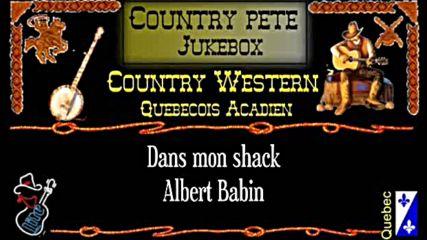 Albert Babin - Dans mon shack