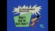What a Cartoon Show - Sledgehammer O'possum - What's Goin' On Back There
