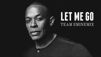 ( New Song 2015 ) Dr. Dre ft. Eminem - Let Me Go