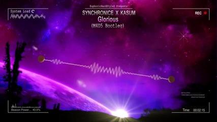 Synchronice x Kasum - Glorious (m4d5 Bootleg) [hq Free]