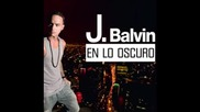 J.balvin Enganchado ( 2013 )