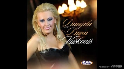 Danijela Dana Vuckovic - Cerka - (Audio 2012)