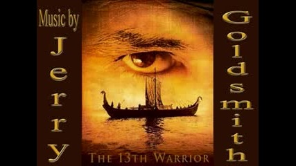 Jerry Goldsmith - The 13th Warrior