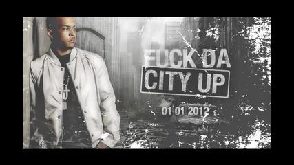 T I - Stunin' Like A Fool (prod. by Chizz) Fuck Da City Up 2012