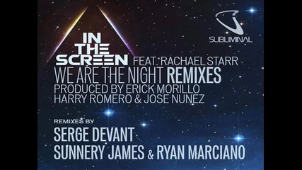 In The Screen feat. Rachael Starr - We Are The The Night