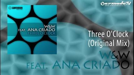 W&w feat. Ana Craido - Three O'clock (original Mix)