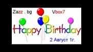 Честит Рожден Ден Zazz-Vbox7 (2 Август) 1 Година