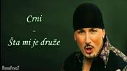 Dragan Krstic Crni - Sta mi je druze (hq) (bg sub)