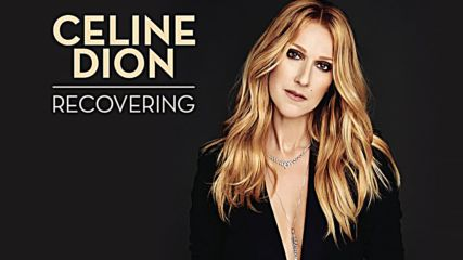 Céline Dion - Recovering ( Audio)