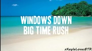 Big Time Rush - Windows Down ( Lyrics )