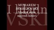 Muharem Serbezovski - Hladna Zima.wmv