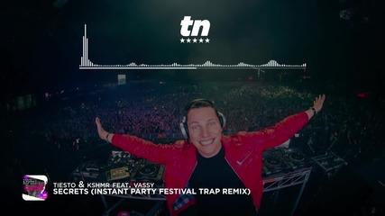 Tiеsto & Kshmr Feat. Vassy - Secrets (instant Party! Festival Trap Remix)