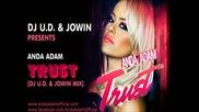 Зареждащо Парче • 2011 • Anda Adam - Trust [dj U.d. & Jowin Mix]
