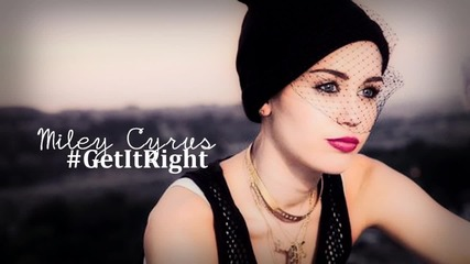 Н О В О! Miley Cyrus - Get it right