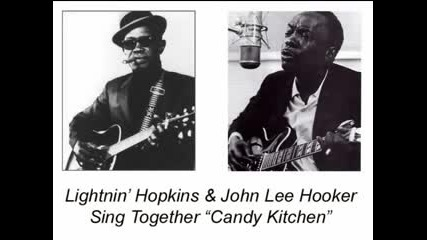 Lightnin' Hopkins & John Lee Hooker - Candy Kitchen