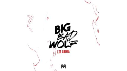 Lil Wayne - Big Bad Wolf [бг превод]