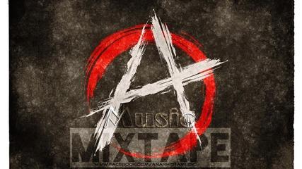Анархиста Music ( Mixtape - от началото до сега)