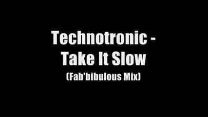 Technotronic - Take It Slow