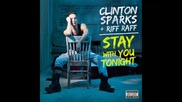 *2014* Clinton Sparks ft. Riff Raff - Stay with you tonight