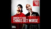 [бг превод!] Eminem ft. B.o.b - Things Get Worse