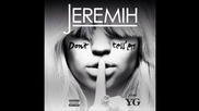Jeremih - Don't Tell 'em feat. Yg ( A U D I O )