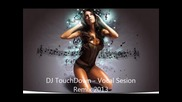 ~български Ремикс~ Dj Touchdown - Vocal Sesion Remix 2013+download Link