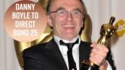Danny Boyle dishes on the James Bond script & Bond girl