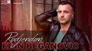 !!! Edin Beganovic 2015/ 16 - Rodjendan - Prevod