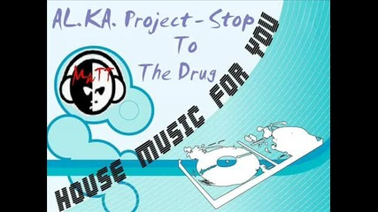 Al.ka. Project - Stop To The Drug