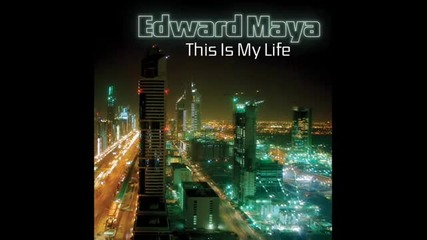 Edward Maya - This Is My Life ( Radio Edit )
