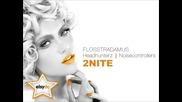 Flosstradamus feat. Headhunterz & Noisecontrollers - 2nite