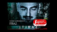 Soner Sarikabadayi - Itiraz 2011 Yeni Parca