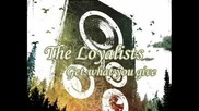 The Loyalists - Get What You Give
