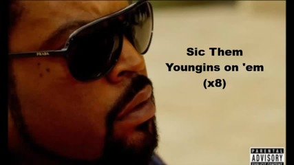Ice Cube- Sic Them Youngins On Em (official Lyrics)