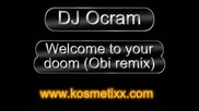 Dj Ocram - Welcome To Your Doom(obi Remix)