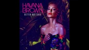 *2014* Havana Brown - Better not said