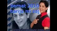 Bernat 2010 - Barije mi chaj