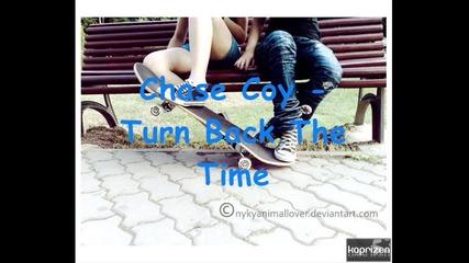 Chase Coy - Turn Back The Time (за Първи Път В Сайта)