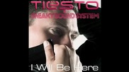 Tiеsto ft.sneaky Sound System - I Will Be Here