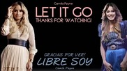 Demi Lovato, Martina Stoessel - Let It Go_ Libre Soy ( Mash Up)