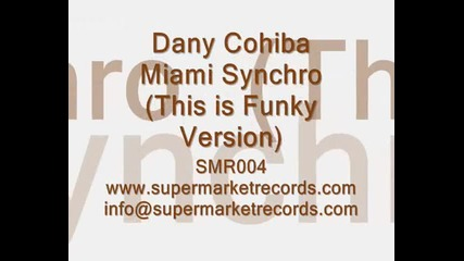 Dany Cohiba - Miami Synchro (this is Funky Version)