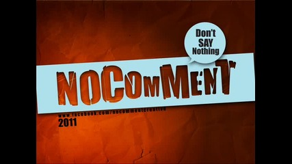 No Comment - Dont Say Nothing 2011