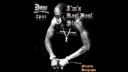 Tupac ft Krayzie Bone - Ima Real Deal Playa