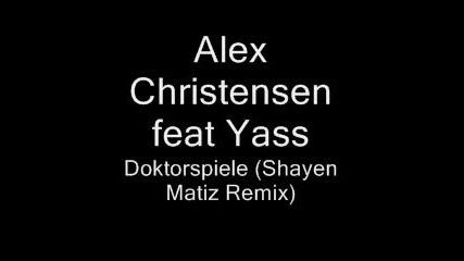 Alex C Feat. Yass - Doktorspiele (shayen Matiz remix)