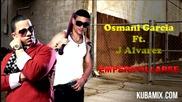 J Alvarez Ft Osmani Garcia - Emperifollarse [kubamix_com]