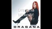 Dragana Mirkovic - Najveci Hitovi 3