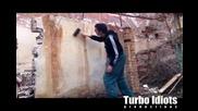 Турбо идиоти - На обекта