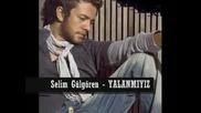 Selim Gulgoren - Hangimiz Yanlisiz